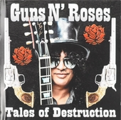 Guns N' Roses : Tales of destruction