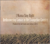 I wanna sing right : rediscovering Lomax in the Evangeline Country