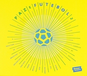 Paz e futebol : a selection of Brazilian infused jazz and soul from Brazil and around the world. vol. 2