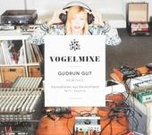 Vogelmixe : Gudrun Gut remixes Heimatlieder aus Deutschland