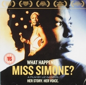 What happened, miss Simone : her story her voice : a film by Liz Garbus