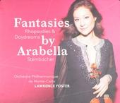 Fantasies, rhapsodies & daydreams by Arabella Steinbacher