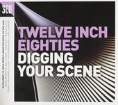 Twelve inch eighties : Digging your scene