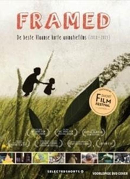 Framed : de beste Vlaamse korte animatiefilms. 2010-2015