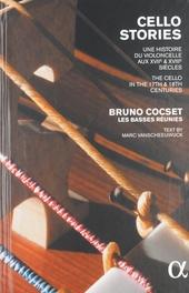 Cello stories : une histoire du violoncello aux XVIIé & XVIIé siècles
