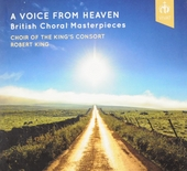 A voice from heaven : British choral masterpieces