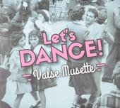 Let's dance! : Valse musette