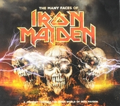 The many faces of Iron Maiden : a journey through the inner world of Iron Maiden