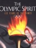 The olympic spirit : 100 years of the games