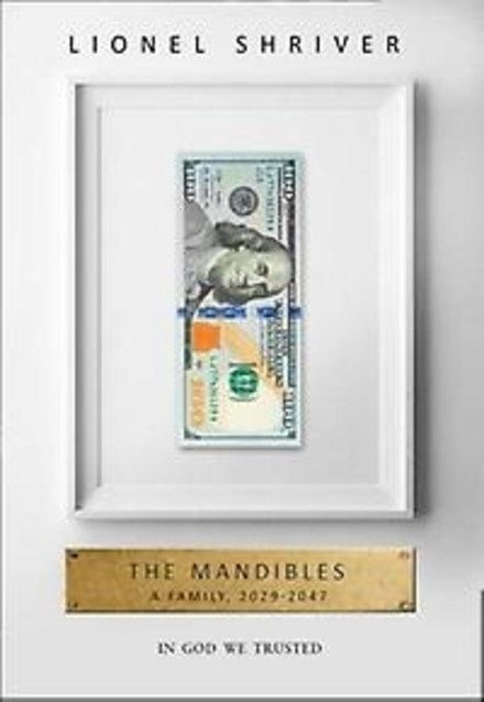 The Mandibles : a family, 2029-2047