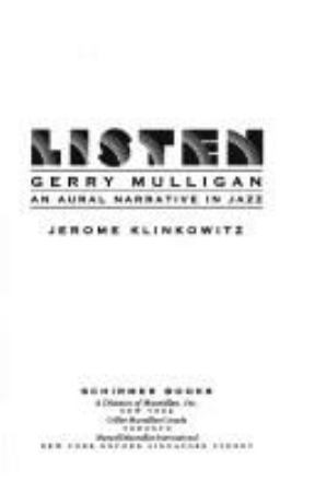 Listen : Gerry Mulligan : an aural narrative in jazz