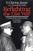 Refighting the last war : command and crisis in Korea 1950-1953