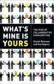 What's mine is yours : the rise of collaborative consumption