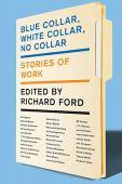 Blue collar, white collar, no collar : stories of work
