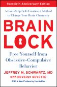 Brain lock : free yourself from obsessive-compulsive behavior : a four-step-self-treatment method to change your br...