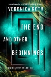 The end and other beginnings : stories of the future