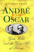André and Oscar : Gide, Wilde and the gay art of living