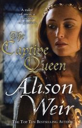 The captive queen : a novel of Eleanor of Aquitaine