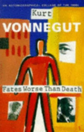 Fates worse than death : an autobiographical collage of the 1980s