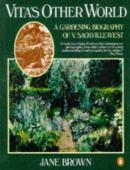 Vita's other world : a gardening biography of V. Sackville-West