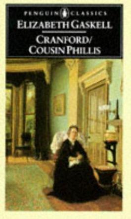 Cranford ; Cousin Phillis