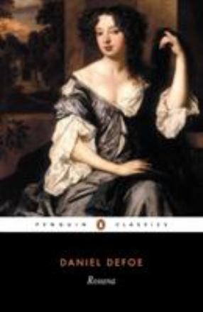 Roxana : the fortunate mistress, or A history of the life and vast variety of fortunes of Mademoiselle de Beleau .....