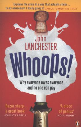 Whoops! : Why everyone owes everyone and no one can pay