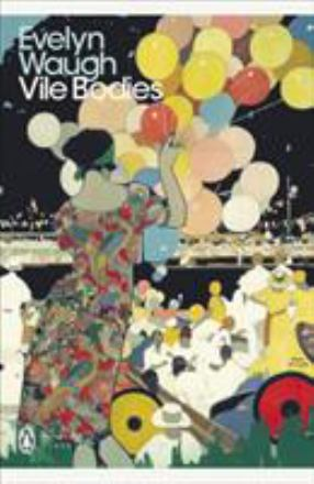 Vile bodies / Evelyn Waugh ; ed. with an introd. and notes by Richard Jacobs