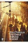 The great railway bazaar : by train through Asia
