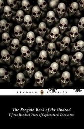 The Penguin book of the undead : fifteen hundred years of supernatural encounters