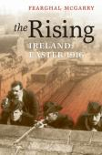 The rising : Ireland: Easter 1916