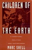 Children of the earth : literature, politics and nationhood