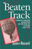 The beaten track : European tourism, literature, and the ways to culture 1800-1918