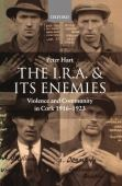 The IRA and its enemies : violence and community in Cork, 1916-1923