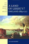 A land of liberty ? : England 1689-1727