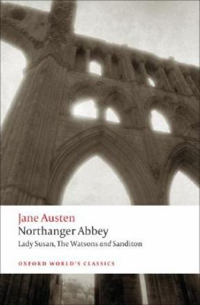 Northanger Abbey, Lady Susan, The Watsons, Sandition