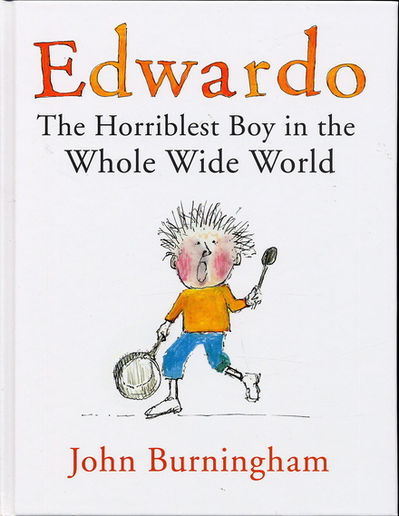 Edwardo : the horriblest boy in the whole wide world