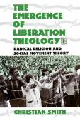 The emergence of liberation theology : radical religion and social movement theory