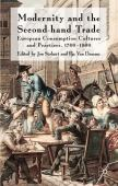 Modernity and second-hand trade : European consumption cultures and practices, 1700-1900