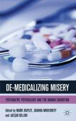 De-medicalizing misery : psychiatry, psychology and the human condition