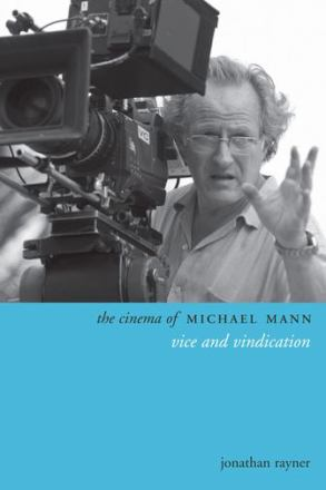 The cinema of Michael Mann : vice and vindication