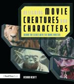 Designing movie creatures and characters : behind the scenes with the movie masters