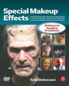 Special makeup effects for stage and screen : making and applying prosthetics