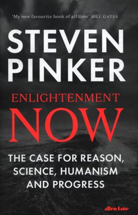 Enlightenment now : the case for reason, science, humanism and progress
