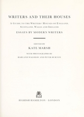 Writers and their houses : a guide to the writers' houses of England, Scotland, Wales and Ireland