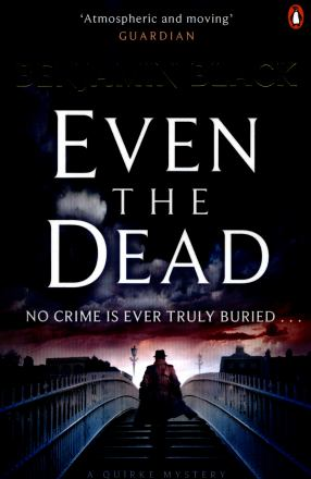 Even the dead : a Quirke mystery
