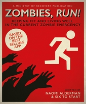 Zombies, run! : keeping fit en living well in the current zombie emergency