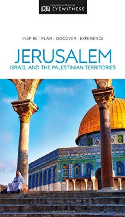 Jerusalem, Israel and the Palestinian Territories : inspire, plan, discover, experience