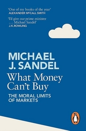 What money can't buy : the moral limits of markets