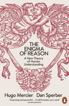The enigma of reason : a new theory of human understanding